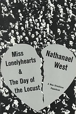 Miss Lonelyhearts   The Day of the Locust