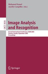 Image Analysis and Recognition: Second International Conference, ICIAR 2005, Toronto, Canada, September 28-30, 2005, Proceedings