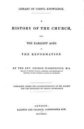 A History of the Church: From the Earliest Ages to the Reformation, Volume 1