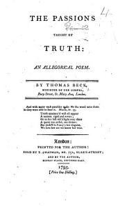 The Passions Taught by Truth. An Allegorical Poem