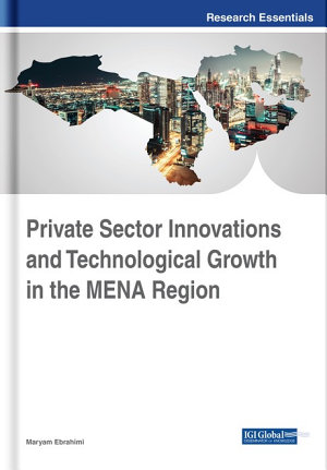 Private Sector Innovations and Technological Growth in the MENA Region PDF