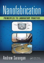 Nanofabrication: Principles to Laboratory Practice