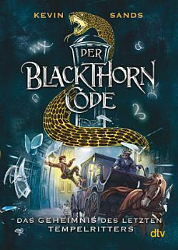 Der Blackthorn Code     Das Geheimnis des letzten Tempelritters PDF
