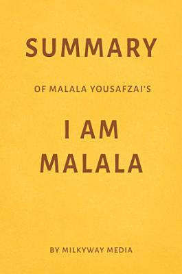 Summary of Malala Yousafzai   s I Am Malala by Milkyway Media