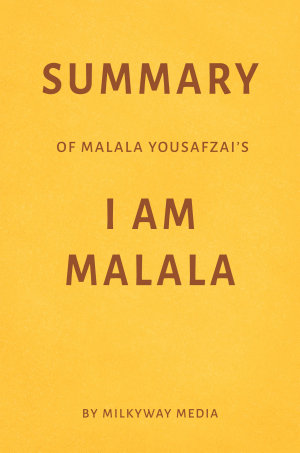 Summary of Malala Yousafzai   s I Am Malala by Milkyway Media