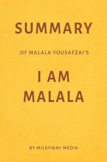 Summary of Malala Yousafzai   s I Am Malala by Milkyway Media PDF