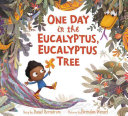 One Day in the Eucalyptus  Eucalyptus Tree PDF