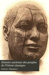 Histoire ancienne des peuples de l'Orient classique: Volume1