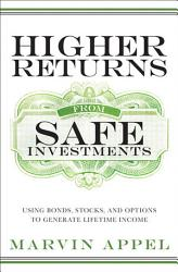 Higher Returns From Safe Investments Book PDF