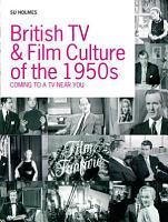 British Television and Film Culture in the 1950s PDF