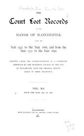 The Court Leet Records of the Manor of Manchester: From the Year 1552 to the Year 1686, and from the Year 1731 to the Year 1846, Volume 12