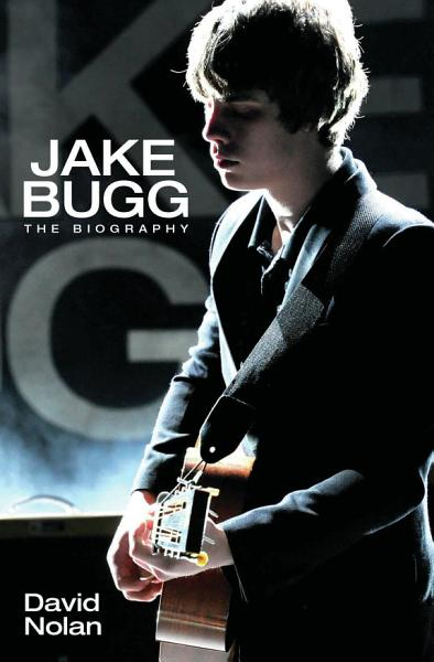 Jake Bugg - The Biography Pdf Book
