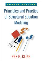 Principles and Practice of Structural Equation Modeling  Fourth Edition PDF