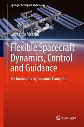 Flexible Spacecraft Dynamics, Control and Guidance: Technologies by Giovanni Campolo
