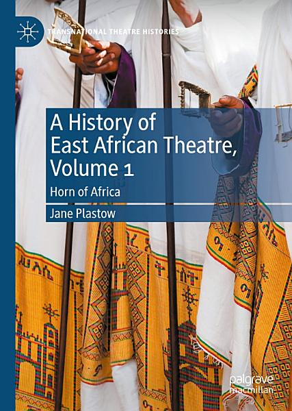 Download A History of East African Theatre  Volume 1 Book