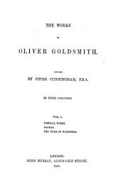 The Works of Oliver Goldsmith. 1: Poetical Works; Dramas; The Vicar of Wakefield