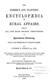 The Farmer's and Planter's Encyclopaedia of Rural Affairs: Embracing All the Most Recent Discoveries in Agricultural Chemistry, Suited to the Comprehension of Unscientific Readers