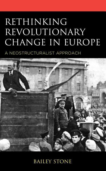 Rethinking Revolutionary Change in Europe PDF