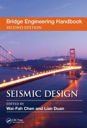 Bridge Engineering Handbook, Second Edition: Seismic Design, Edition 2