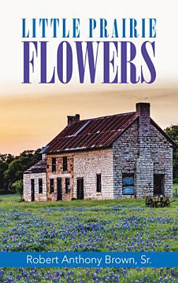 Little Prairie Flowers PDF