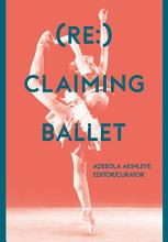 Re   Claiming Ballet PDF