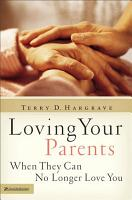 Loving Your Parents When They Can No Longer Love You PDF