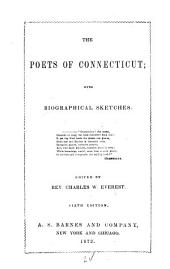 The Poets of Connecticut: With Biographical Sketches