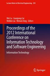 Proceedings of the 2012 International Conference on Information Technology and Software Engineering: Information Technology
