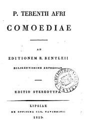 P. Terentii Afri comoediae, ad ed. R. Bentleii expressae. Ed. stereotypa