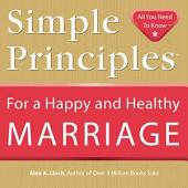 Simple Principles for a Happy and Healthy Marriage