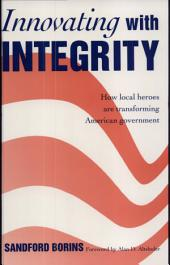 Innovating with Integrity: How Local Heroes Are Transforming American Government