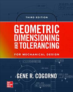 Geometric Dimensioning and Tolerancing for Mechanical Design  3E