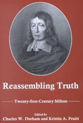 Reassembling Truth: Twenty-first-century Milton