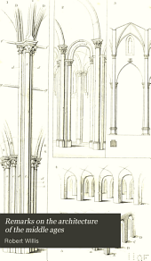 Remarks on the Architecture of the Middle Ages: Especially of Italy