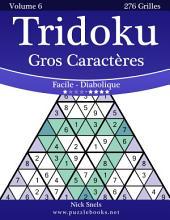 Tridoku Gros Caractères - Facile à Diabolique - Volume 6 - 276 Grilles