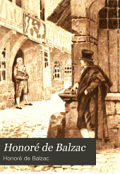 Honoré de Balzac ...: Now for the First Time Completely Translated Into English ...
