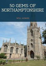 50 Gems of Northamptonshire