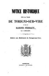 Notice historique sur la ville de Torigni-sur-Vire et sur ses barons féodaux, par F. Deschamps...