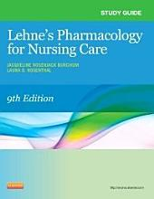 Study Guide for Pharmacology for Nursing Care - E-Book: Edition 9