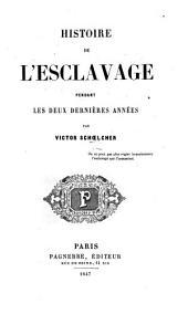 Histoire de l'esclavage pendant les deux dernieres années: Volume1