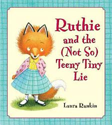Ruthie And The Not So Teeny Tiny Lie Book PDF