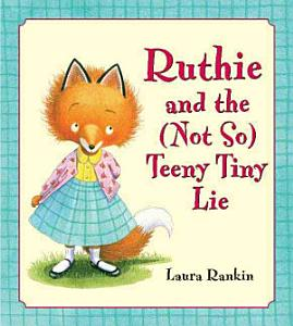Ruthie and the  Not So  Teeny Tiny Lie Book
