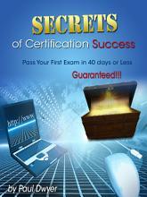Secrets of Certification Success PDF