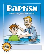 Baptism: A Bible Study Wordbook for Kids