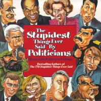 The Stupidest Things Ever Said by Politicians PDF