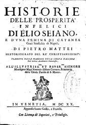 Historie delle prosperita infelici di Elio Seiano, e d'vna femina di Catanea gran siniscalca di Napoli