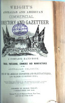 Wright s Australian and American Commercial Directory and Gazetteer