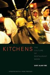 Kitchens: The Culture of Restaurant Work, Edition 2