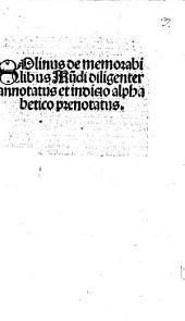 De memorabilibus Mu[n]di: diligenter annotatus et indicio alphabetico prenotatus