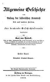 Allgemeine Geschichte vom Anfang der historischen Kenntniss bis auf unsere Zeiten: Band 1